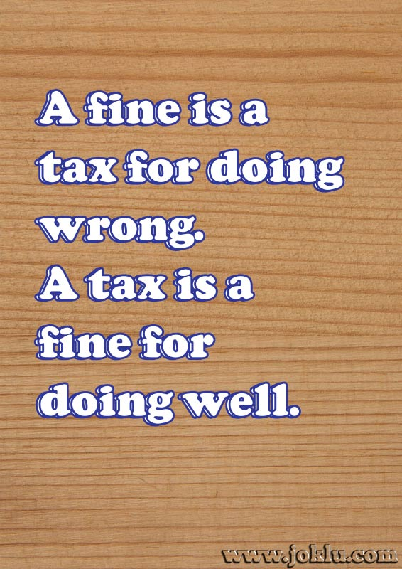 A fine is a tax funny message in English