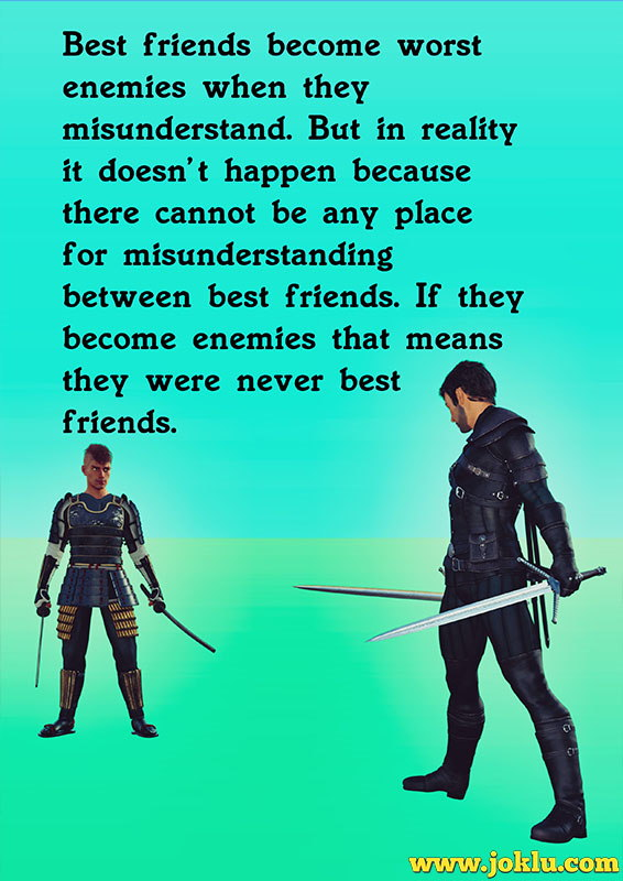 Best friends become worst enemies friendship message