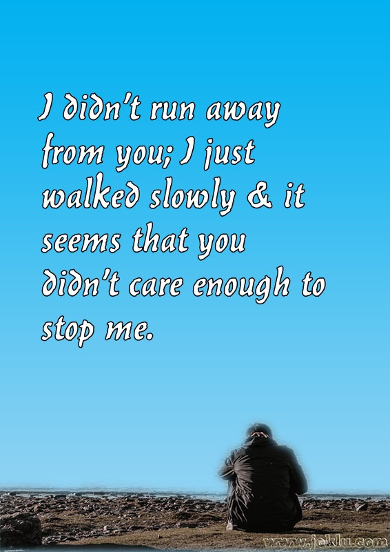 I didnt run away from you broken heart message in English