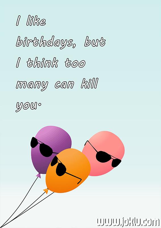 I like birthdays short joke in English
