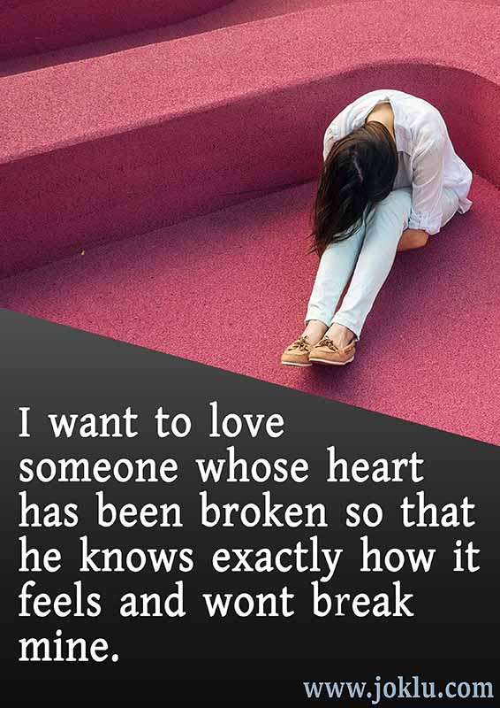 I want to love someone broken heart quote in English