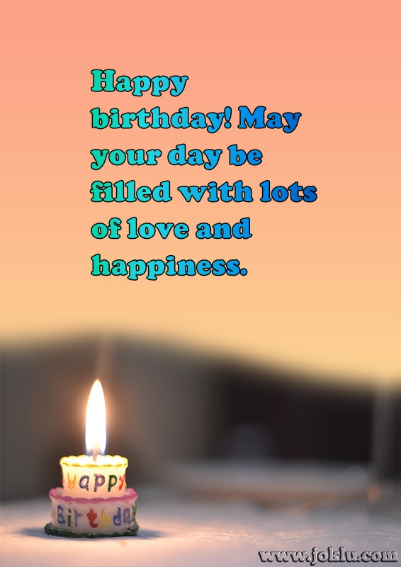 May your day be filled happy birthday message in English