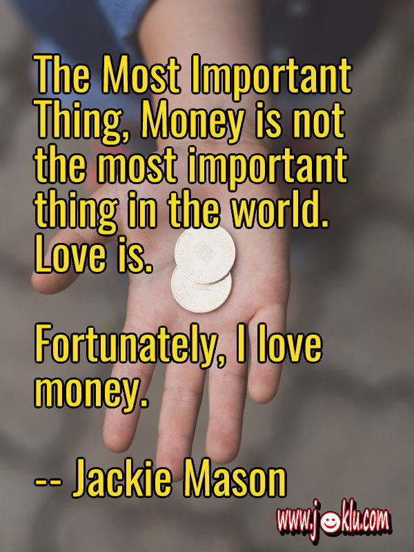 Money is not the most important thing funny quote