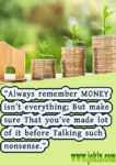 Money isn't everything funny quote in English