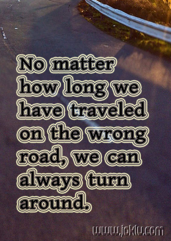 No matter how long we have traveled inspirational quote in English