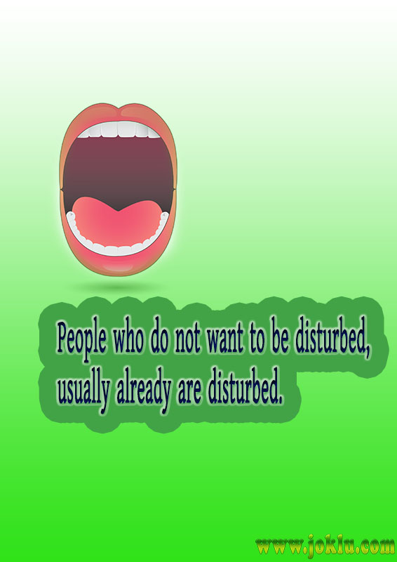 People who do not want to be disturbed status signature line quote