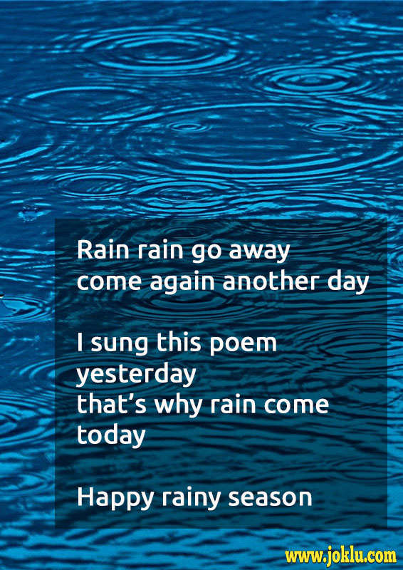 Rain rain go away rainy season message in English