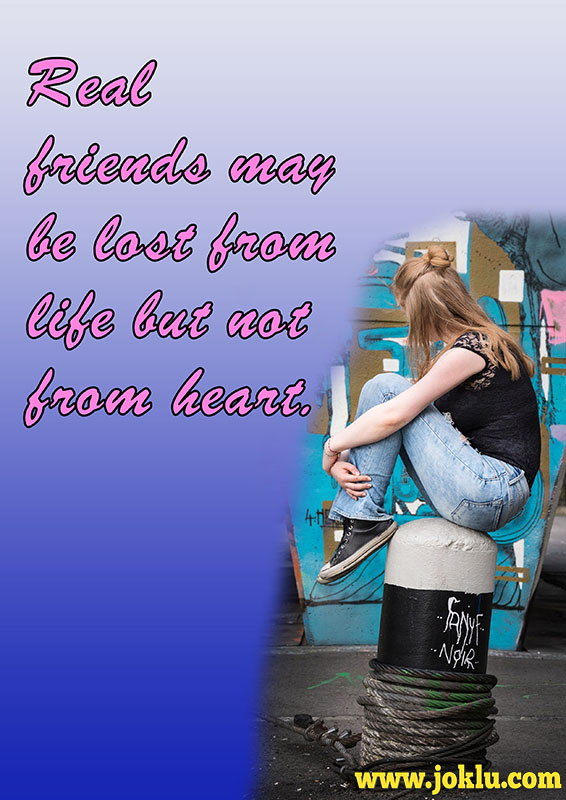 Real friends may be lost from life friendship message