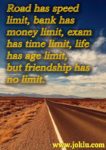 Road has speed limit friendship message in English
