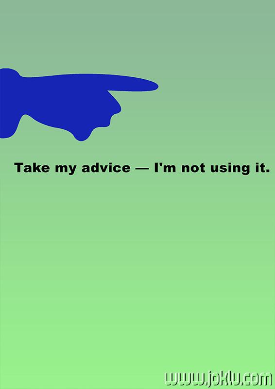 Take my advice short joke in English