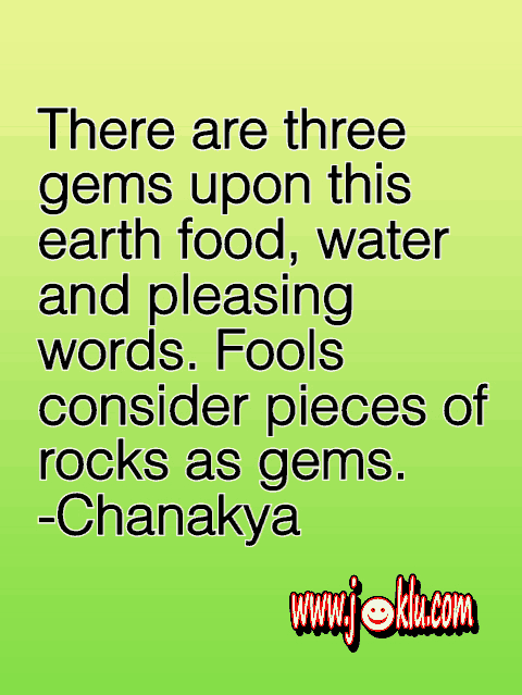 There are three gems quote by Chanakya