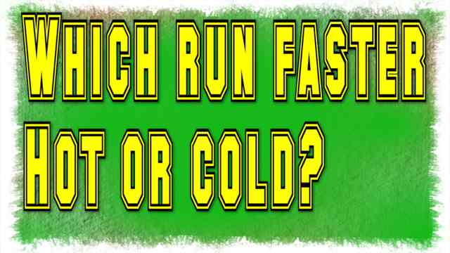Which run faster hot or cold riddle