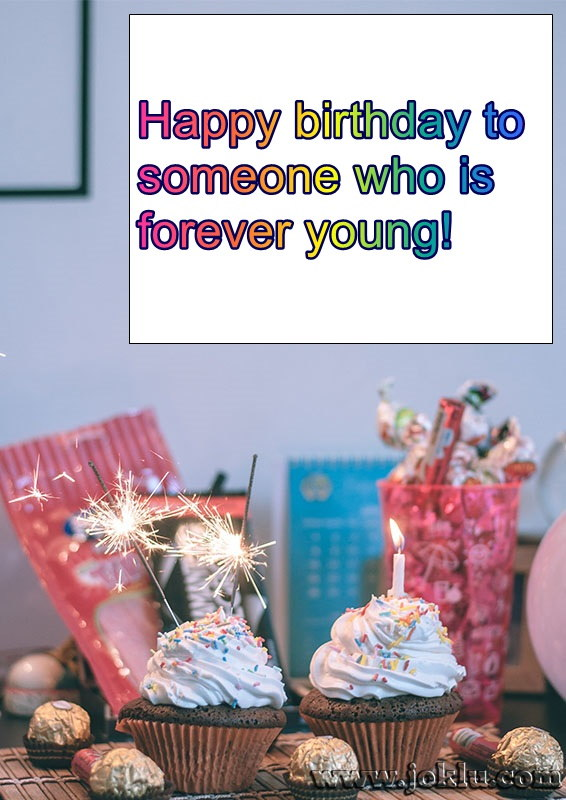 Who is forever young happy birthday message in English