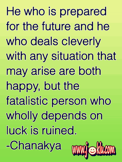 Wholly depends on luck is ruined quote by Chanakya