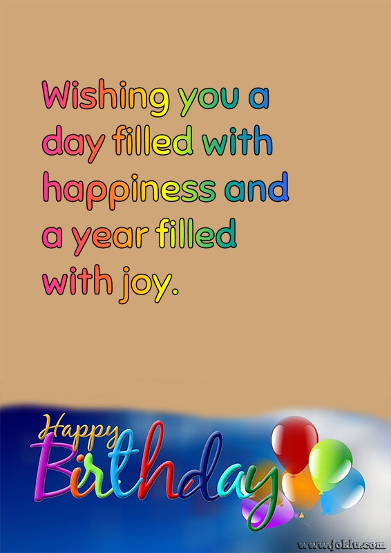 Wishing you a day filled with happiness birthday message in English